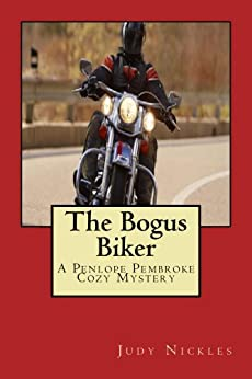 The Bogus Biker (Penelope Pembroke Cozy Mysteries Book 1) by [Nickles, Judy]
