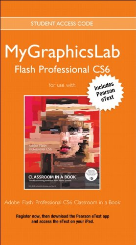 MyLab Graphics Flash Course with Adobe Flash Professional CS6 Classroom in a Book (Classroom in a Book (Adobe))