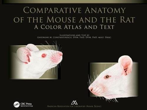 Comparative Anatomy of the Mouse and the Rat: A Color Atlas and Text (Mouse Anatomy)