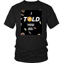https://www.youtube.com/watch?v=VuuJb8QBzJc Told You So (Bitcoin) Tshirt