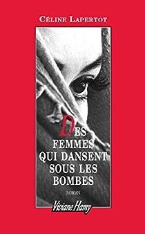 Des femmes qui dansent sous les bombes par Lapertot
