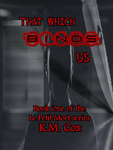 That Which Binds Us by K.M Cox