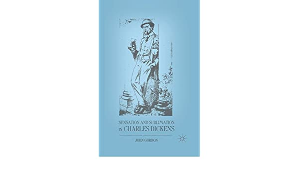 Sensation and Sublimation in Charles Dickens