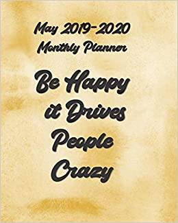 Amazon.com: May 2019 - 2020 Be Happy it Drives People Crazy ...
