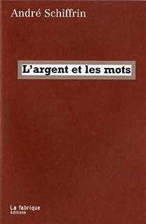 L'argent et les mots, Schiffrin, André