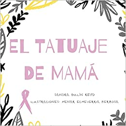 El tatuaje de mamá: Amazon.es: Sandra Gulín Rejo, Henar Echeverria ...