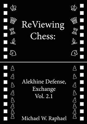 ReViewing Chess: Alekhine, Exchange, Vol. 2.1 (ReViewing Chess: Openings)