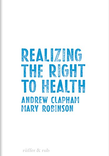 Realizing the Right to Health (Swiss Human Rights Book)
