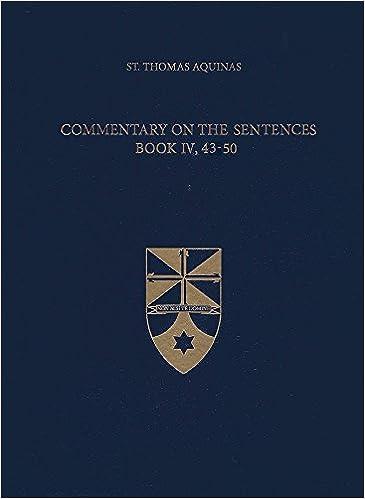Commentary On The Sentences Book Iv 43 50 Latin English Opera