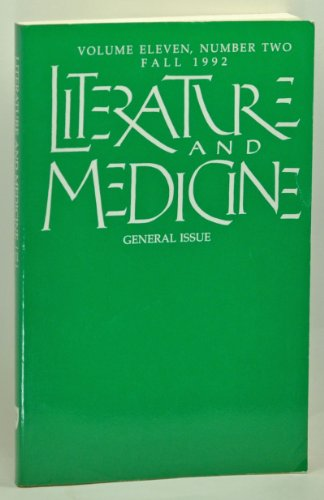Literature and Medicine: General Issue. Volume 11, Number 2 (Fall 1992)