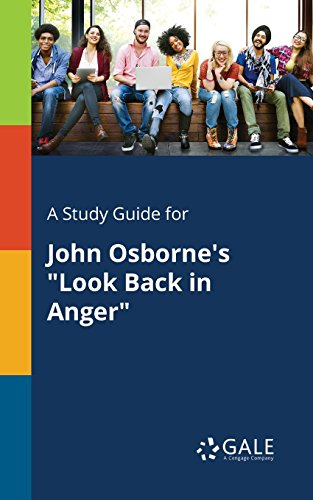 A Study Guide for John Osbornes Look Back in Anger (Drama For Students)