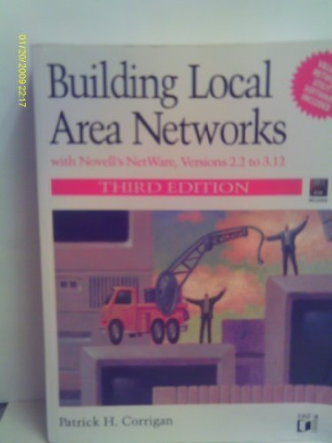 Building Local Area Networks: With Novell's Netware, Versions 2.2 to 3.12/Book and Disk by Patrick H. Corrigan (1994-10-03) by M & T Books