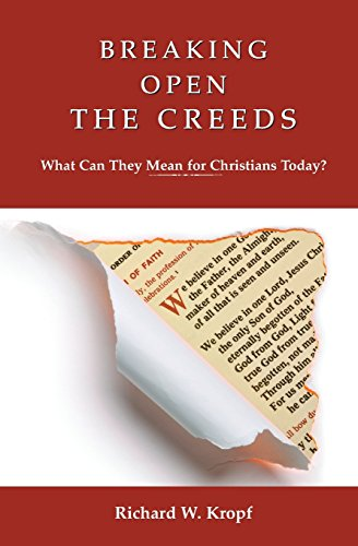 The Apostles Creed Catholic - Breaking Open the Creeds: What Can They Mean for Christians Today?