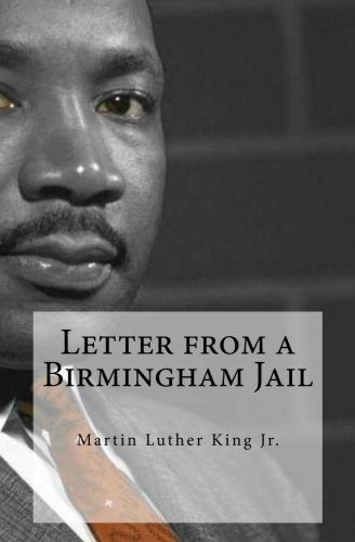 Letter From a Birmingham Jail: Dr. Martin Luther King, Jr.