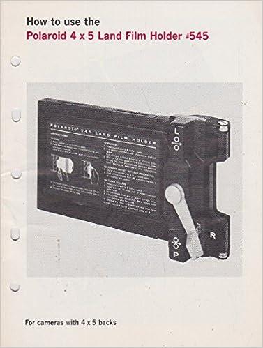 How to Use the Polaroid 4x5 Land Film Holder #545: No author
