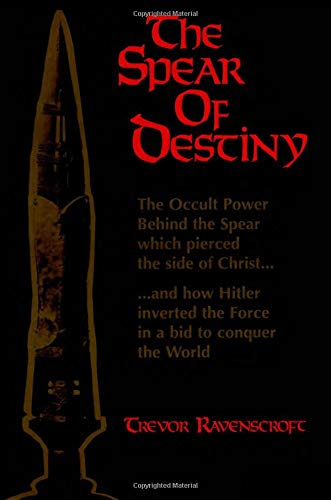 - The Spear of Destiny: The Occult Power Behind the Spear which pierced the side of Christ