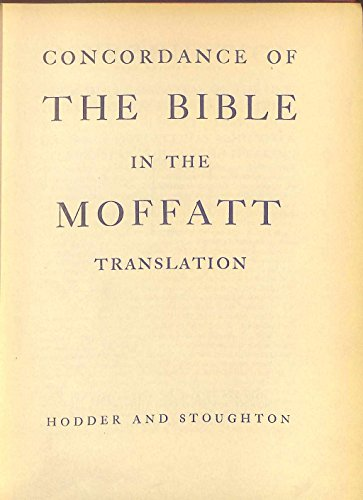 Concordance Of The Bible In The Moffat Translation