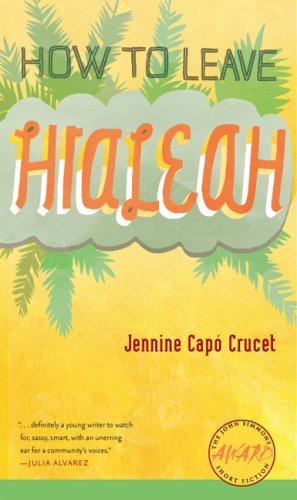 How to Leave Hialeah (Iowa Short Fiction - In Hialeah Stores