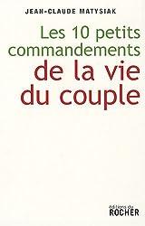 Dix petits commandements de la vie du couple : Entrez dans l'ère du lien démocratique !