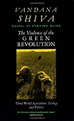 The Violence of Green Revolution: Third World Agriculture, Ecology and Politics