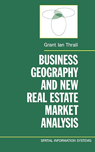Business Geography and New Real Estate Market Analysis (Spatial Information Systems)