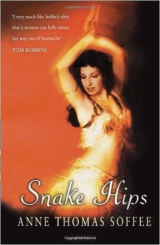 Kostenloser Download von Lehrbüchern Snake Hips: Belly Dancing and How I Found True Love in German by Anne Thomas Soffee