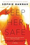 Keep Her Safe: A Novel by  Sophie Hannah in stock, buy online here