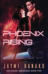 Phoenix Rising (Star Racers and Rogues) (Volume 2)