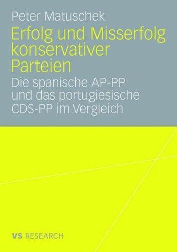 Erfolg und Misserfolg konservativer Parteien: Die spanische AP-PP und das portugiesische CDS-PP im Vergleich (German Edition) by Peter Matuschek (2012-02-27)