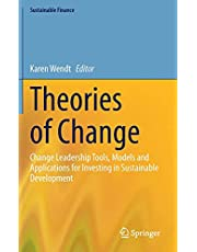 Theories of Change: Change Leadership Tools, Models and Applications for Investing in Sustainable Development