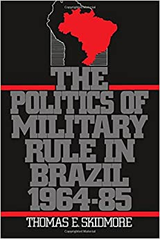 the-politics-of-military-rule-in-brazil-1964-1985