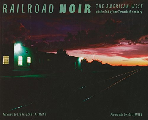 - Railroad Noir: The American West at the End of the Twentieth Century (Railroads Past and Present)