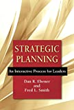 : Strategic Planning: An Interactive Process for Leaders