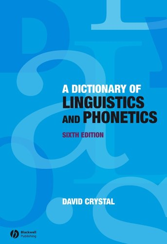 (A Dictionary of Linguistics and Phonetics)
