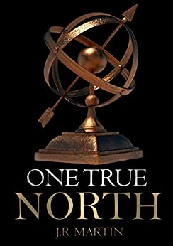 One True North (Geovanni Legends Book 2) by [Martin, J.R.]