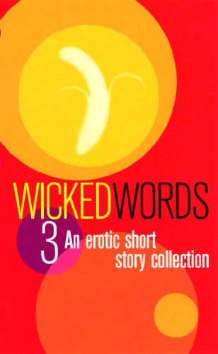 (Wicked Words 3: A Black Lace Short Story Collection)