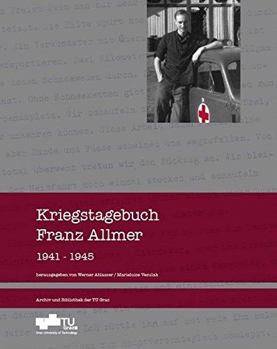 Kriegstagebuch Franz Allmer 1941 - 1945 (Archiv und Bibliothek der TU Graz)