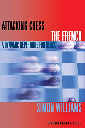 Attacking Chess The French (Everyman Chess Series)