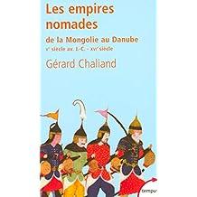 Les empires nomades de la mongolie au Danube - N°117: Ve siècle av. J.-C. - XVIe siècle