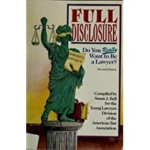 Peterson's Full Disclosure: Do You Really Want to Be a Lawyer?