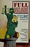 Full Disclosure : Do You Really Want to Be a Lawyer?, Susan Bell, 1560791535
