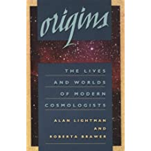 Origins: The Lives and Worlds of Modern Cosmologists