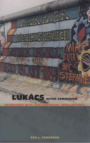 Lukács After Communism: Interviews with Contemporary Intellectuals (Post-Contemporary Interventions)