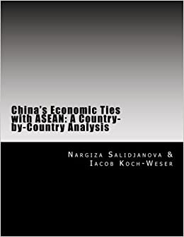 Book China's Economic Ties with ASEAN: A Country-by-Country Analysis by Nargiza Salidjanova (2015-03-21)