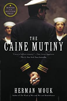 The Caine Mutiny: A Novel of World War II by [Wouk, Herman]