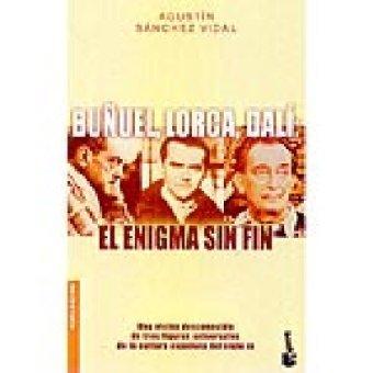 Buñuel, Lorca, Dalí  El Enigma Sin Fin