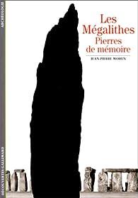 Les Mégalithes : Pierres de mémoire par Jean-Pierre Mohen