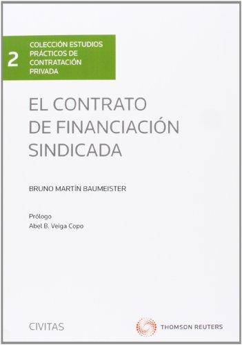 Descargar Libro El Contrato De Financiación Sindicada Bruno Martín Baumeister