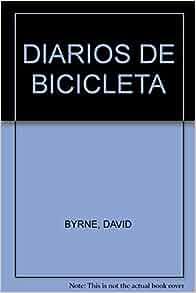 Diarios de bicicleta: David Byrne: 9786074556490: Amazon.com: Books