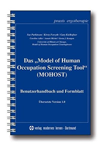 Das Model of Human Occupation Screening Tool (MOHOST): Benutzerhandbuch und Formblatt (Praxis Ergotherapie)